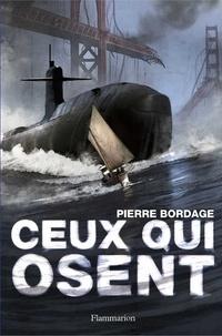 Pierre Bordage - Ceux qui osent.