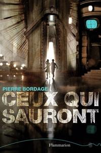 Pierre Bordage - Ceux qui sauront.