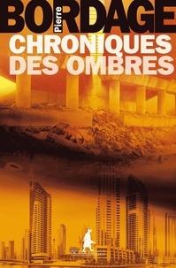 Pierre Bordage - Chroniques des Ombres.
