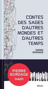 Pierre Bordage - Contes des sages d'autres mondes et d'autres temps.