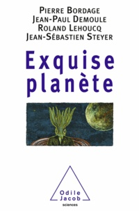 Pierre Bordage et Jean-Paul Demoule - Exquise planète.