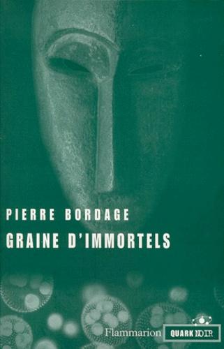 Pierre Bordage - Graine d'immortels.