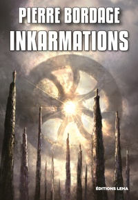 Téléchargement gratuit de livres à partir de google books Inkarmations (Litterature Francaise) par Pierre Bordage 9791097270377