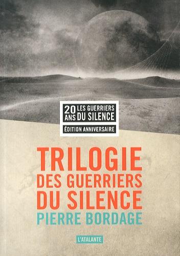 La trilogie des guerriers du silence. Les guerriers du silence ; Terra Mater ; La citadelle Hyponéros & Le pacte en préambule