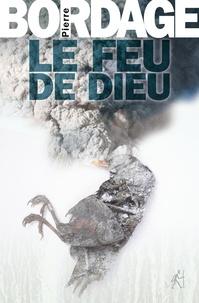 Pierre Bordage - Le Feu de Dieu.