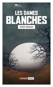 Les dames blanche - Pierre Bordage |