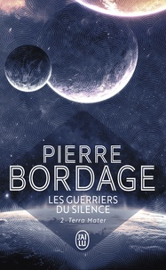 Pierre Bordage - Les Guerriers du Silence Tome 2 : Terra Mater.