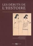Pierre Bordreuil et Françoise Briquel-Chatonnet - Les débuts de l'Histoire - Le Proche-Orient, de l'invention de l'écriture à la naissance du monothéisme.