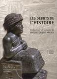 Pierre Bordreuil et Françoise Briquel-Chatonnet - Les débuts de l'Histoire - Civilisations et cultures du Proche-Orient ancien.