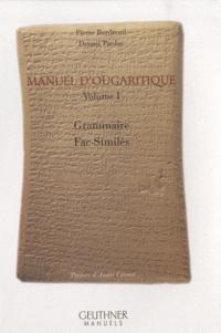 Pierre Bordreuil - Manuel d'ougaritique - Tome 1, Grammaire, Fac-Similés.