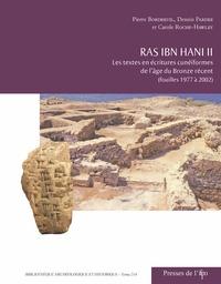 Pierre Bordreuil et Dennis Pardee - Ras Ibn Hani II - Les textes en écritures cunéiformes de l'âge du Bronze récent (fouilles 1977 à 2002).