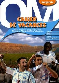 Pierre Borgomano - Cahier de vacances OM - Joue et révise avec Lorik Cana, Mamadou Niang, Mathieu Valbuena....