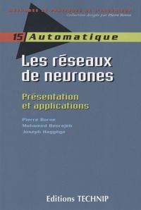 Pierre Borne et Mohamed Benrejeb - Les réseaux de neurones - Présentation et applications.