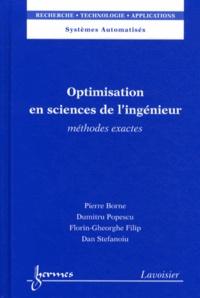 Pierre Borne et Dumitru Popescu - Optimisation en sciences de l'ingénieur - Méthodes exactes.
