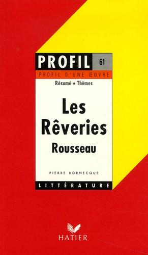 Pierre Bornecque - Les Rêveries du promeneur solitaire (1776) de Jean-Jacques Rousseau.