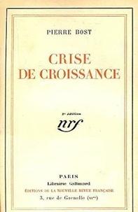 Pierre Bost - Crise de croissance.