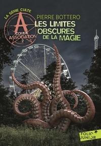 Pierre Bottero - A comme Association Tome 2 : Les limites obscures de la magie.