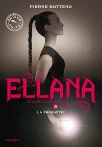 Pierre Bottero - Ellana - La prophétie.