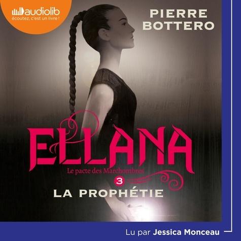 Pierre Bottero et Jessica Monceau - Ellana - Le Pacte des Marchombres, tome 3 - La prophétie.