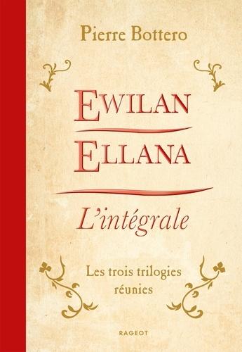 Pierre Bottero - Ewilan, Ellana, l'Intégrale.