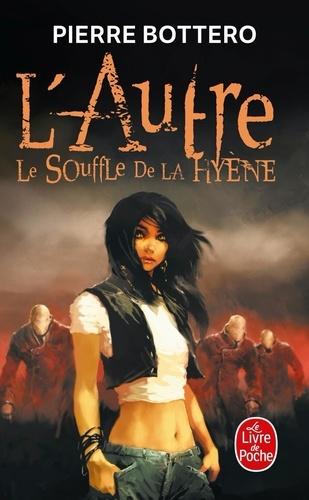 Pierre Bottero - L'Autre Tome 1 : Le Souffle de la Hyène.