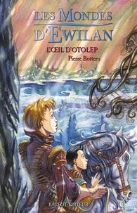 Pierre Bottero - L'Oeil d'Otolep.