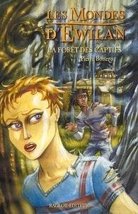 Pierre Bottero - La forêt des captifs.