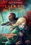 Pierre Bottero - La Quête d'Ewilan : Les frontières de glace - nouvelle édition.