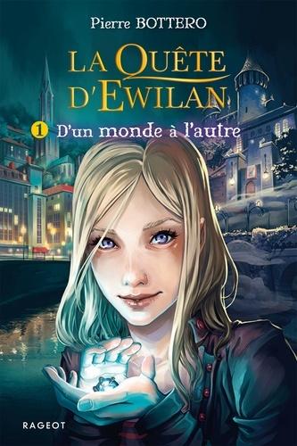 Pierre Bottero - La quête d'Ewilan Tome 1 : D'un monde à l'autre.