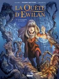 Pierre Bottero et  Lylian - La quête d'Ewilan Tome 1 : D'un monde à l'autre.