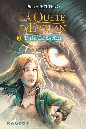 La quête d'Ewilan Tome 3 L'île du destin