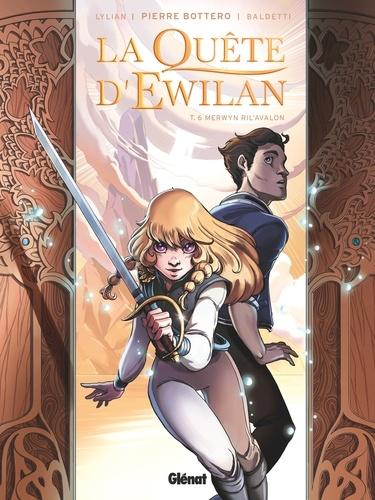 Pierre Bottero et  Lylian - La quête d'Ewilan Tome 6 : Merwyn Ril'Avalon.