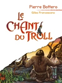 Pierre Bottero - Le chant du troll.