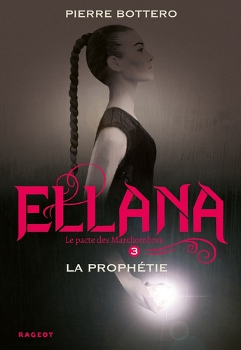 Le Pacte des Marchombres Tome 3 Ellana, La prophétie