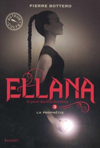 Pierre Bottero - Le Pacte des Marchombres Tome 3 : Ellana, La prophétie.