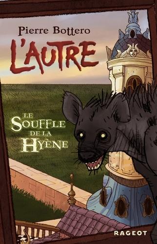 Pierre Bottero - Le souffle de la hyène.