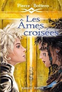 Pierre Bottero - Les Âmes croisées.
