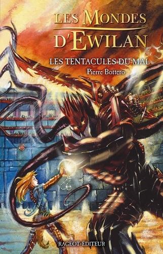 Pierre Bottero - Les tentacules du mal.