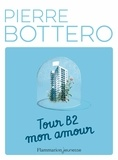 Pierre Bottero - Tour B2 mon amour.