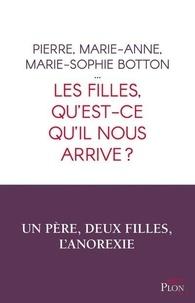 Livres à télécharger gratuitement avec isbn Les filles, qu'est-ce qu'il nous arrive ? par Pierre Botton, Marie-Anne Botton, Marie-Sophie Botton 9782259265157 (French Edition)