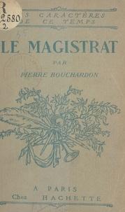 Pierre Bouchardon - Le magistrat.