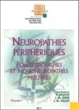 Pierre Bouche et Jean-Marc Léger - Neuropathies périphériques - Polyneuropathies et mononeuropathies multiples, Volume 1.