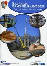 Pierre Boudier - Guide pratique du monteur-levageur - Santé, sécurité et conditions de travail.