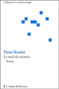 Pierre Boudot - Le mal de minuit.