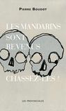 Pierre Boudot - Les mandarins sont revenus, chassez-les !.