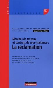 Pierre Boudrand et Claude Farnoux - Marchés de travaux et contrats de sous-traitance : la réclamation.