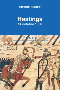 Pierre Bouet - Hastings - 14 octobre 1066.