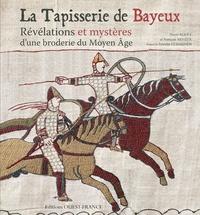La Tapisserie De Bayeux Revelations Et Pierre Bouet Francois