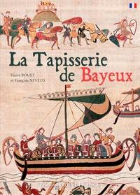 Pierre Bouet et François Neveux - La tapisserie de Bayeux.