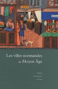 Deedr.fr Les villes normandes au Moyen Age - Renaissance, essor, crise Image